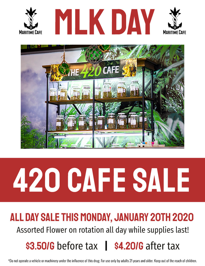 420 Cafe Sale (MLK Day)