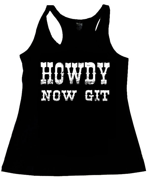 HOWDY NOW GIT TANK TOP - Trailsclothing.com