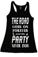 THE ROAD GOES ON FOREVER AND THE PARTY NEVER ENDS TANK TOP - Trailsclothing.com