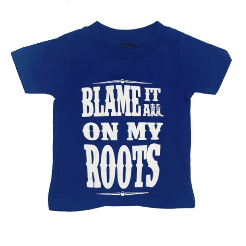BLAME IT ON MY ROOTS BABY AND YOUTH TEE - Trailsclothing.com