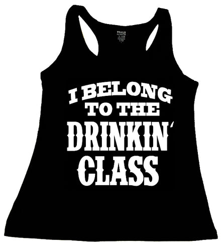 I BELONG TO THE DRINKIN CLASS TANK TOP