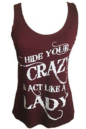 HIDE YOUR CRAZY & ACT LIKE A LADY TANK TOP