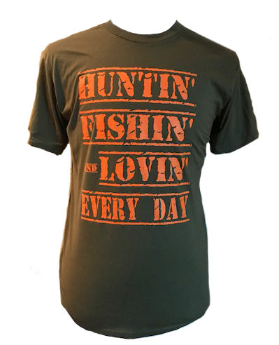 HUNTIN' FISHIN' AND LOVIN' EVERY DAY TEE - Trailsclothing.com