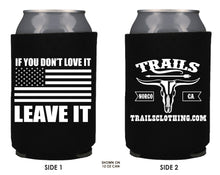 IF YOU DON'T LOVE IT LEAVE IT KOOZIE BEER HOLDER - Trailsclothing.com