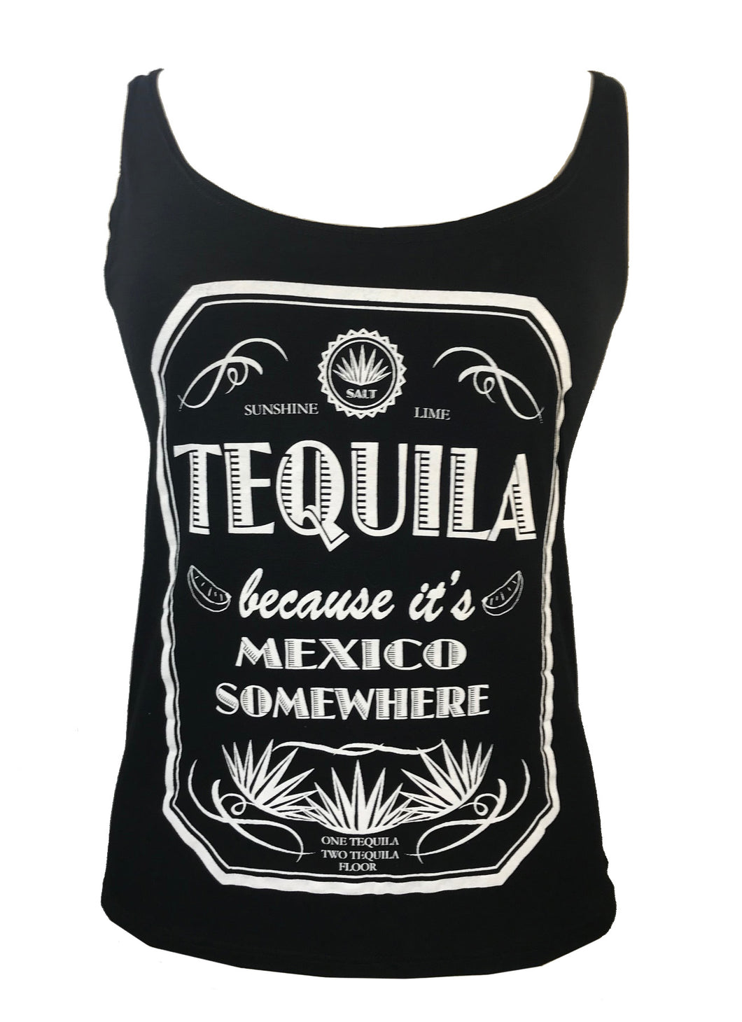 TEQUILA BECAUSE IT'S MEXICO SOMEWHERE TANK TOP - Trailsclothing.com