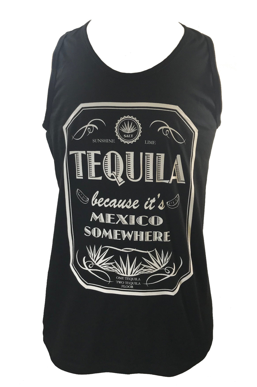TEQUILA BECAUSE IT'S MEXICO SOMEWHERE MENS TANK