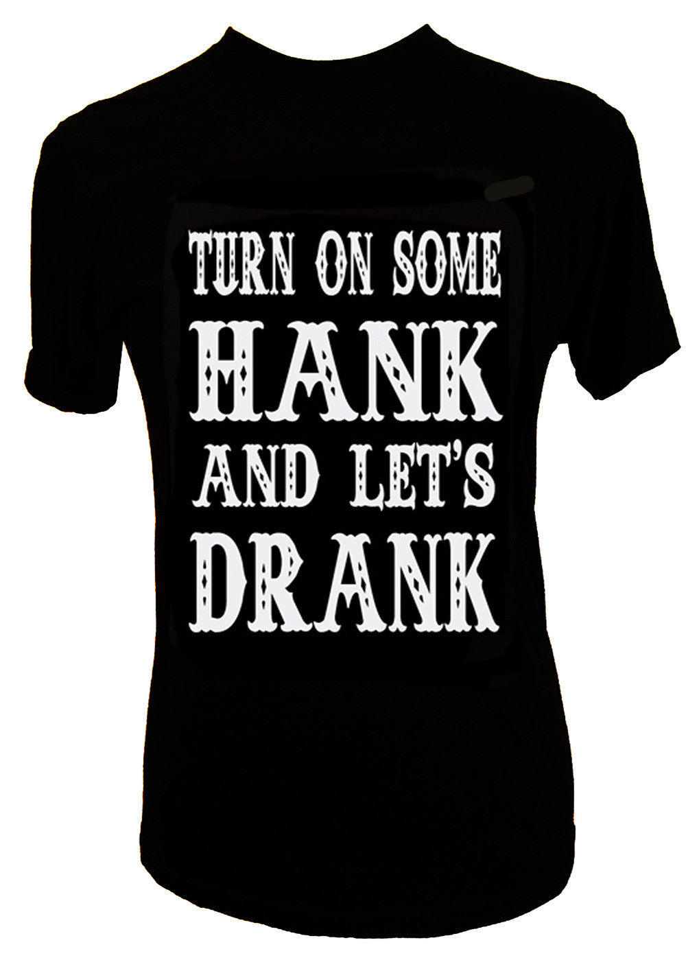 TURN ON SOME HANK AND LET'S DRANK T-SHIRT - Trailsclothing.com