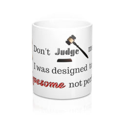 """Don't Judge Me"" Mug"