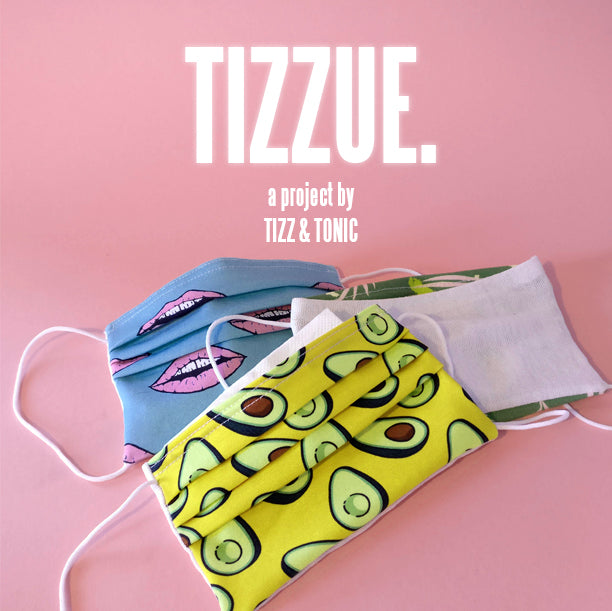 TIZZUE x A Project by Tizz & Tonic