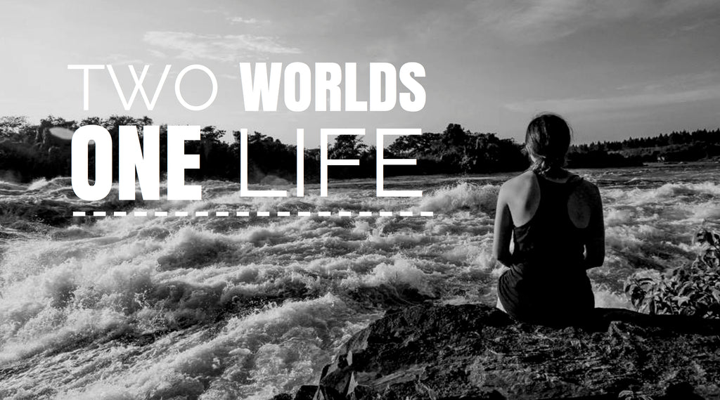 Two Worlds, One Life