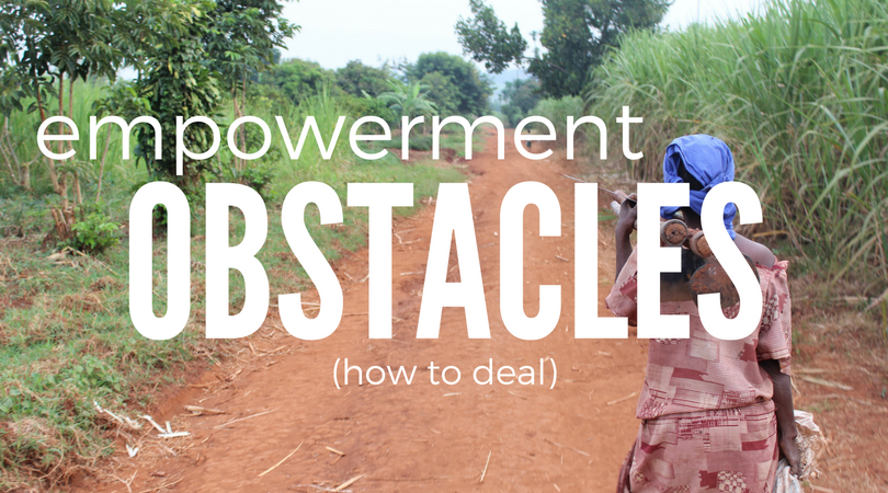 Empowerment Obstacles (how to deal)
