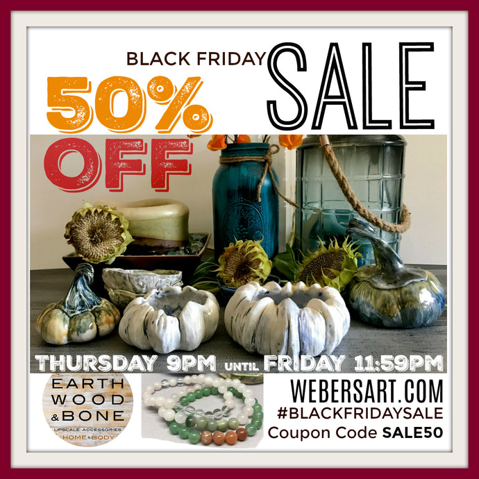 BLACK FRIDAY SALE by Earth Wood & Bone, 50% Off!