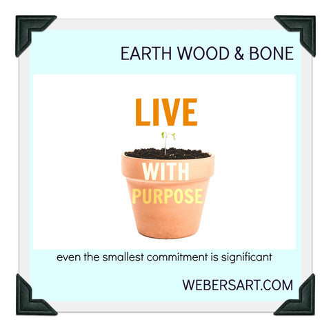 Live with purpose, better mental & emotional health. Earth Wood & Bone