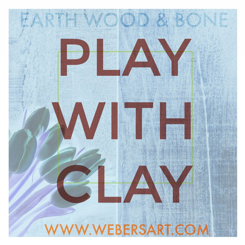 Play with clay, art therapy, earth wood bone, ceramics, porcelain bowls, Weber's Art studio