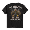 NRA You Keep Your Advice We'll Keep Our Guns T-Shirt-Cyberteez