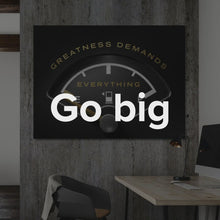"Load image into Gallery viewer, Professional Office Wall Art | Motivational Quote On Wall Art ""Greatness Demands Everything"" by IKONICK"