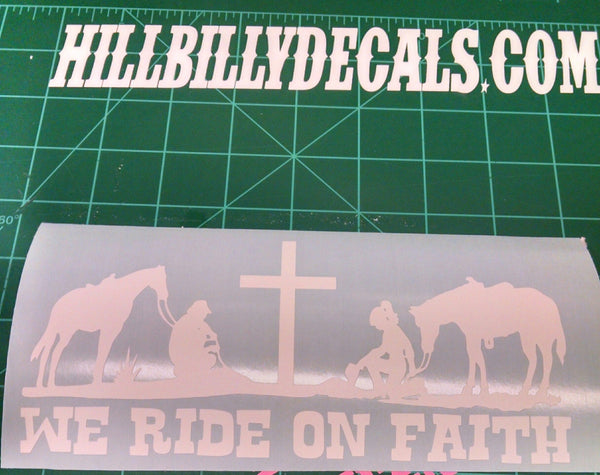 We ride on faith vinyl decal