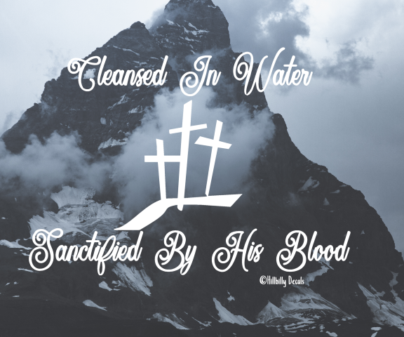 Cleansed in water, Sanctified by his blood vinyl decal