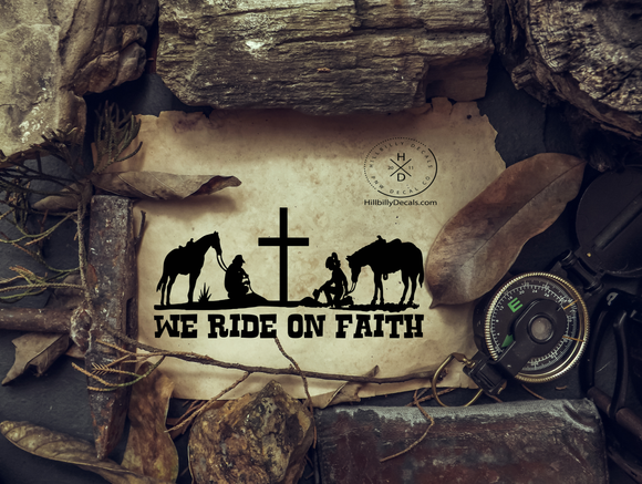 We ride on faith vinyl decal - Hillbilly Decals