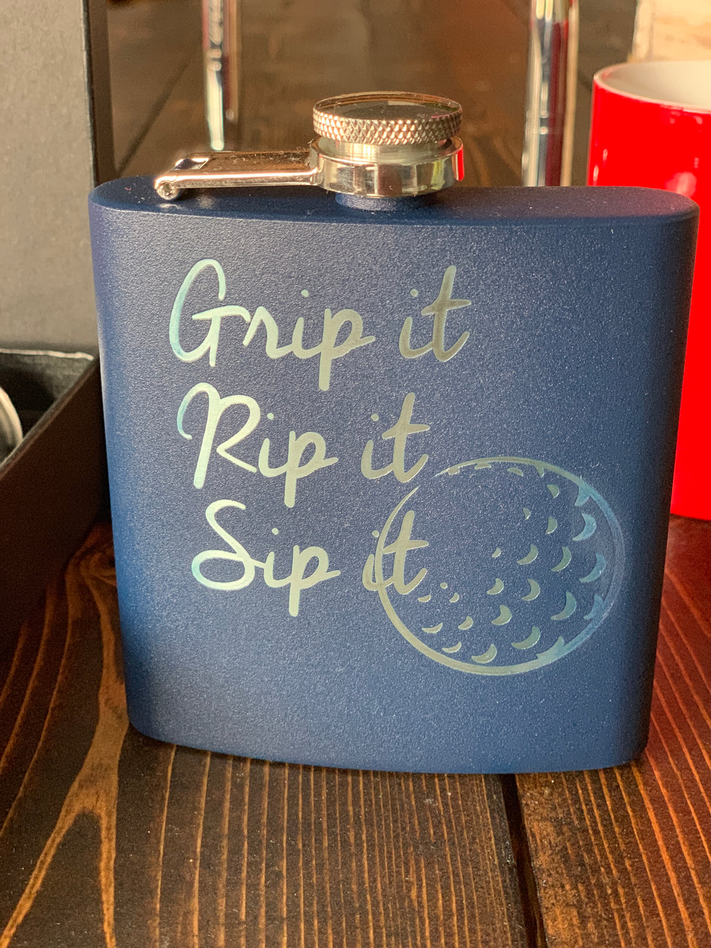 Grip It, Rip it, Sip it engraved flask