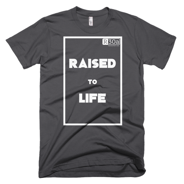 Raised to Life T-Shirt 2