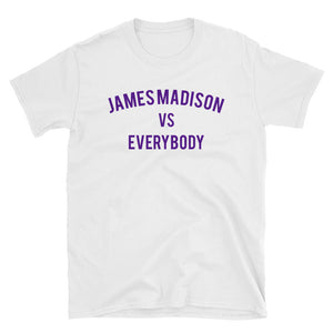 James Madison vs Everybody