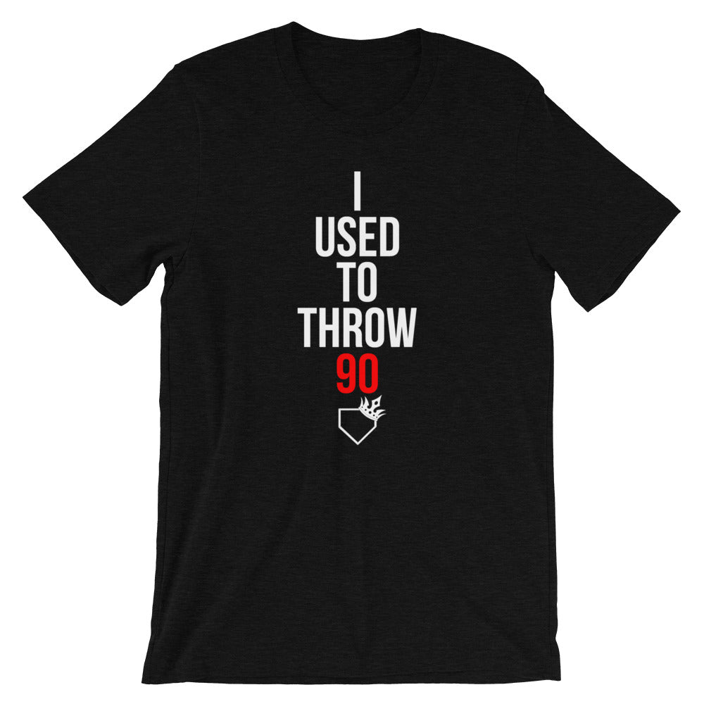 I Used To Throw 90 Tee - Baseball Legend Apparel