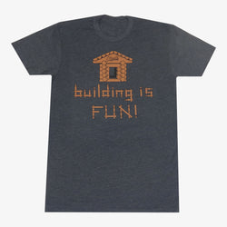 Building is Fun T-Shirt
