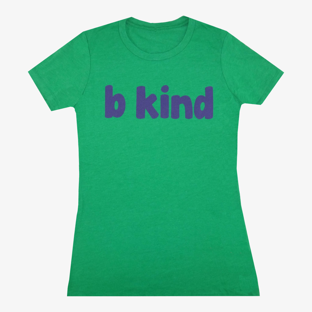 Women's B Kind T-Shirt - Green