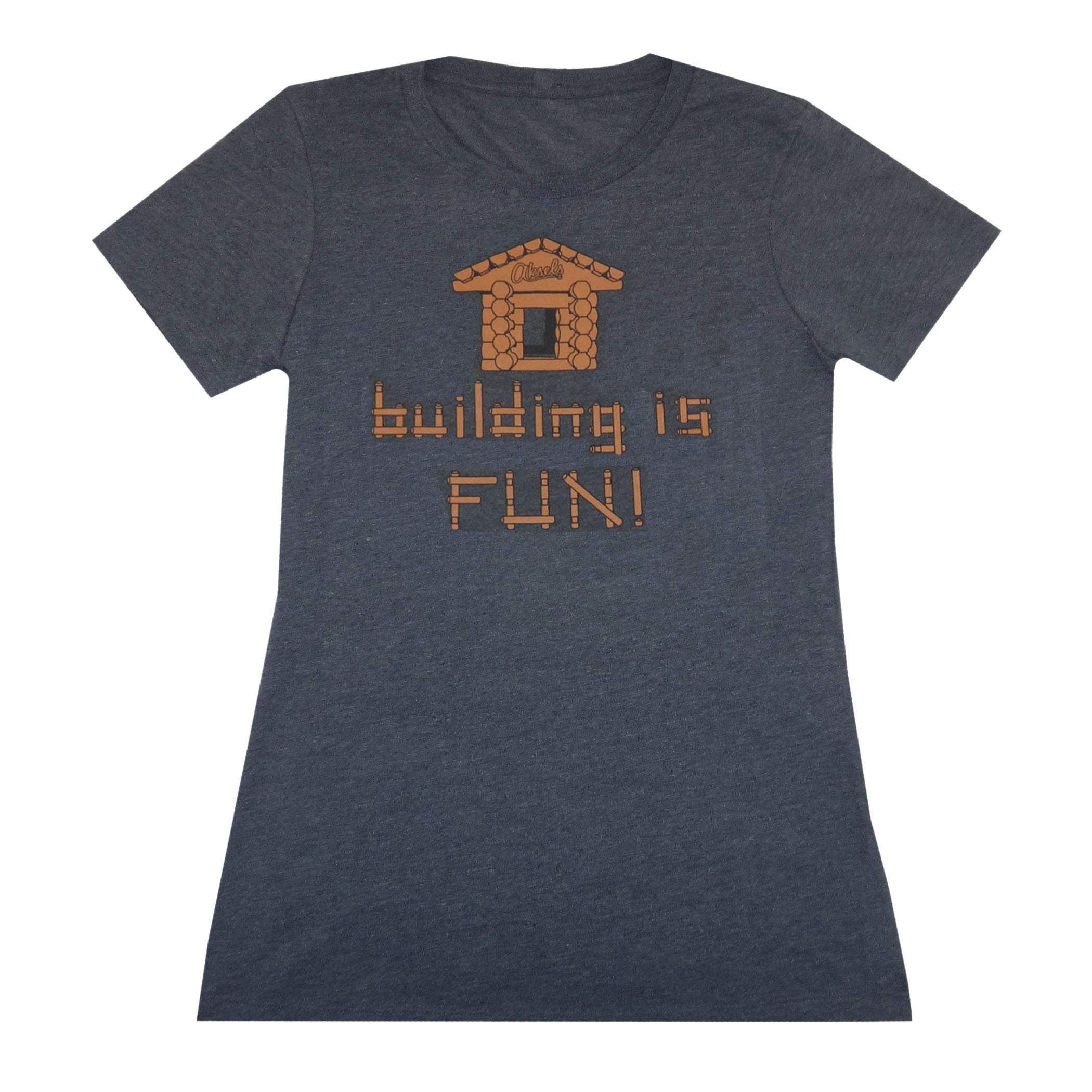 Women's Building is Fun T-Shirt