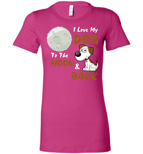 I Love My Dog To The Moon Back T-Shirt