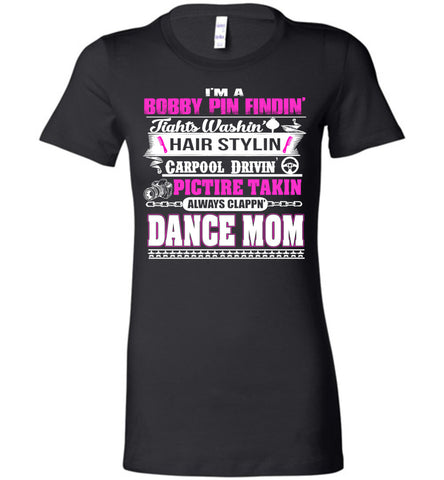 Image of I Am A Dance Mom Funny T-shirt