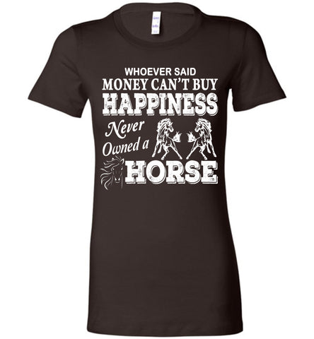 Image of Money Can't Buy Happiness Never Owned A Horse Shirt - OlalaShirt