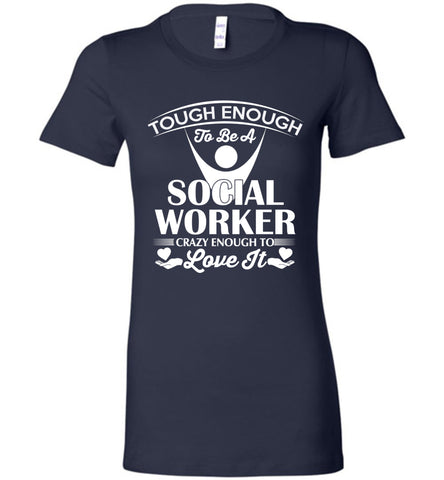 Funny Social Worker Shirt Tough Enough To Love It Tee Gift