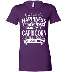 You Can't Buy Happiness But You Can Marry A Capricorn Tee