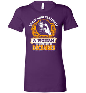 Never Underestimate Woman Born December - OlalaShirt