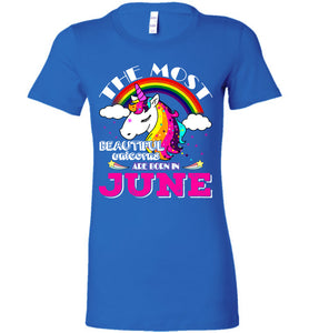The Most Beautiful Unicorns Are Born In June Tee