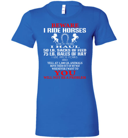 Image of Beware I Ride Horses You Will Not Be A Problem Shirt - OlalaShirt