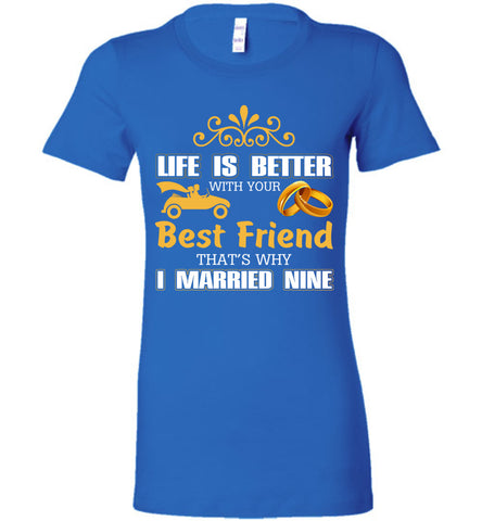 Image of Life Is Better With Your Best Friend Why I Married Mine Tee