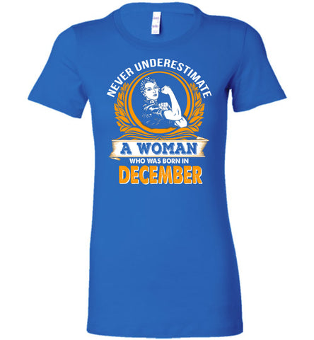 Image of Never Underestimate Woman Born December - OlalaShirt