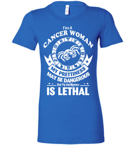 I'm A Cancer Woman My Prettiness May Be Dangerous Tee