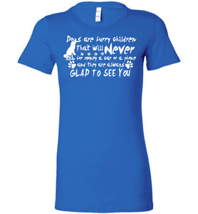 Dogs Are Furry Children That Will Never T-Shirt - OlalaShirt