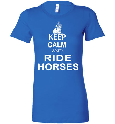 Image of Keep Calm And Ride Horses T-Shirt - OlalaShirt
