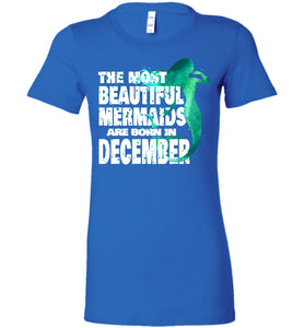 The Most Beautiful Mermaids Are Born In December Tee