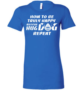 Truly Happy Rescue Hug Dog Repeat T-Shirt - OlalaShirt