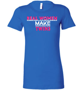 Real Women Make Twins Shirt - OlalaShirt