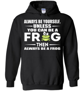 Be A Frog Hoodie - OlalaShirt