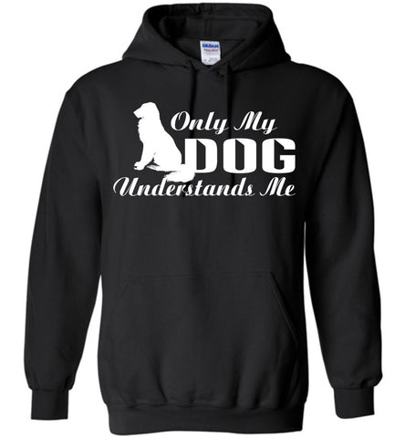 Image of Only My Dog Understands Me Hoodie - OlalaShirt