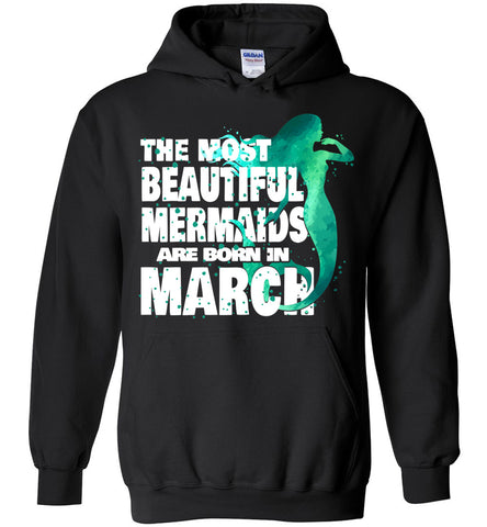 Image of The Most Beautiful Mermaids Are Born In March Hoodie