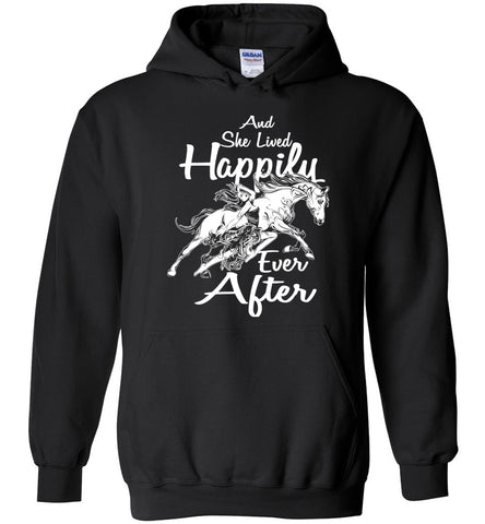 Horse And She Lived Happily Ever After  Hoodie